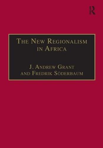 The New Regionalism in Africa - The International Political Economy of New Regionalisms Series (Hardback)