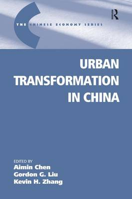 Urban Transformation in China - The Chinese Trade and Industry Series (Hardback)