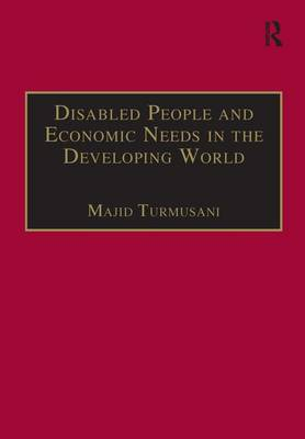 Disabled People and Economic Needs in the Developing World: A Political Perspective from Jordan (Hardback)