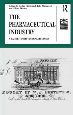 The Pharmaceutical Industry: A Guide to Historical Records - Studies in British Business Archives (Hardback)