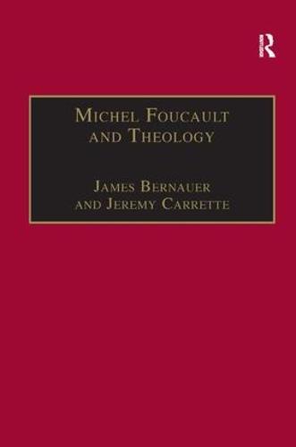 Michel Foucault and Theology: The Politics of Religious Experience (Hardback)