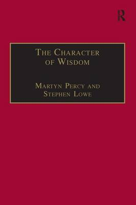 The Character of Wisdom: Essays in Honour of Wesley Carr (Hardback)