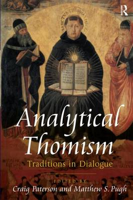 Analytical Thomism: Traditions in Dialogue (Hardback)