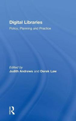 Digital Libraries: Policy, Planning and Practice (Hardback)