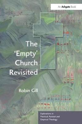 The 'Empty' Church Revisited - Explorations in Practical, Pastoral and Empirical Theology (Paperback)