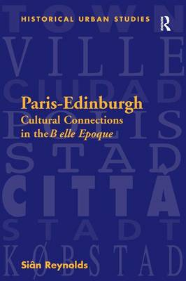 Paris-Edinburgh: Cultural Connections in the Belle Epoque (Hardback)