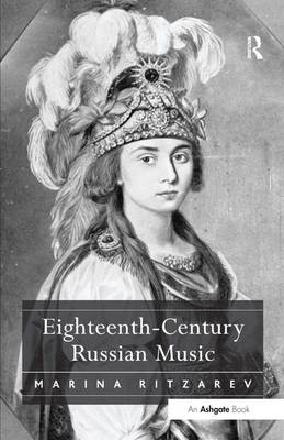 Eighteenth-Century Russian Music (Hardback)