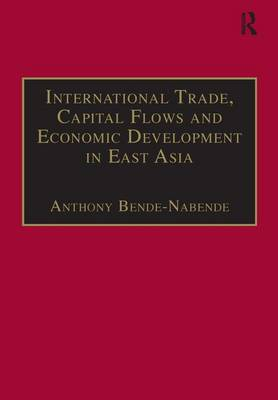International Trade, Capital Flows and Economic Development in East Asia: The Challenge in the 21st Century (Hardback)