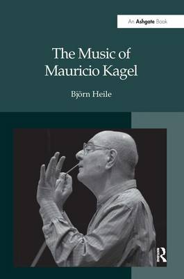 The Music of Mauricio Kagel (Hardback)