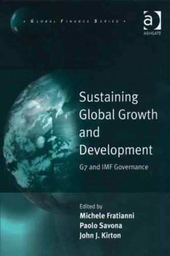 Sustaining Global Growth and Development: G7 and IMF Governance - Global Finance (Hardback)