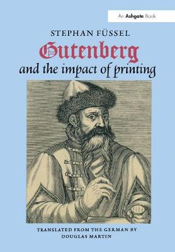 Gutenberg and the Impact of Printing (Hardback)