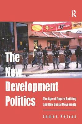 The New Development Politics: The Age of Empire Building and New Social Movements (Paperback)