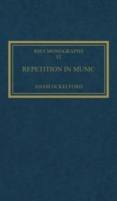Repetition in Music: Theoretical and Metatheoretical Perspectives - Royal Musical Association Monographs (Hardback)