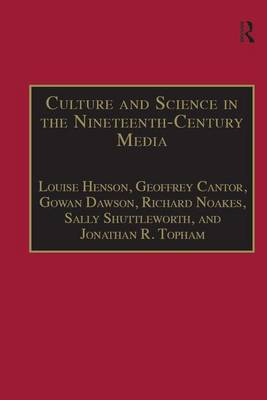 Culture and Science in the Nineteenth-Century Media - The Nineteenth Century Series (Hardback)