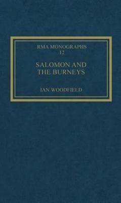 Salomon and the Burneys: Private Patronage and a Public Career - Royal Musical Association Monographs (Hardback)