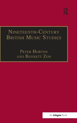 Nineteenth-Century British Music Studies: Volume 3 - Music in Nineteenth-Century Britain (Hardback)
