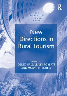 New Directions in Rural Tourism - New Directions in Tourism Analysis (Hardback)
