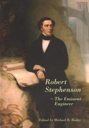 Robert Stephenson - The Eminent Engineer (Hardback)