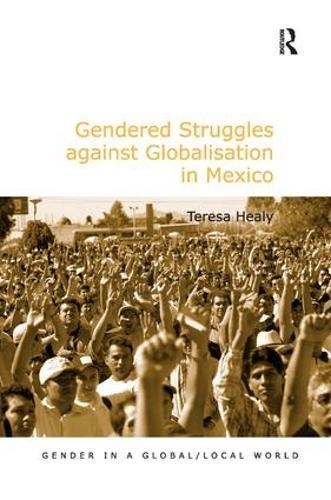 Gendered Struggles against Globalisation in Mexico - Gender in a Global/Local World (Hardback)