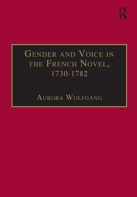 Gender and Voice in the French Novel, 1730-1782 (Hardback)