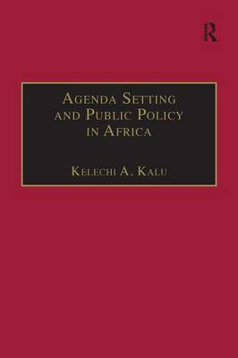 Agenda Setting and Public Policy in Africa - Contemporary Perspectives on Developing Societies (Hardback)
