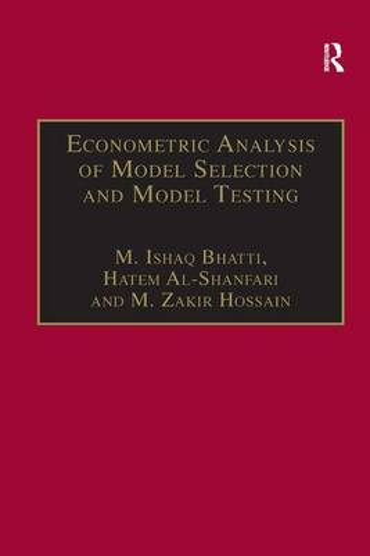 Econometric Analysis of Model Selection and Model Testing (Hardback)