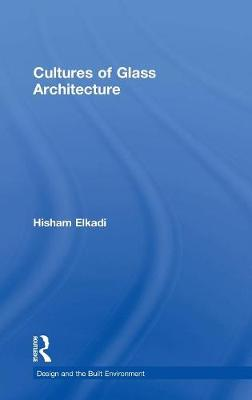 Cultures of Glass Architecture (Hardback)