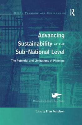 Advancing Sustainability at the Sub-National Level: The Potential and Limitations of Planning - Urban Planning and Environment (Hardback)