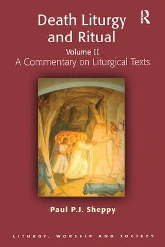 Death Liturgy and Ritual: Volume I: A Pastoral and Liturgical Theology - Routledge Revivals (Paperback)