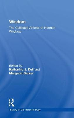 Wisdom: The Collected Articles of Norman Whybray - Society for Old Testament Study (Hardback)