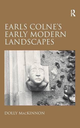 Earls Colne's Early Modern Landscapes (Hardback)