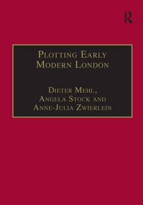 Plotting Early Modern London: New Essays in Jacobean City Comedy - Studies in Performance and Early Modern Drama (Hardback)