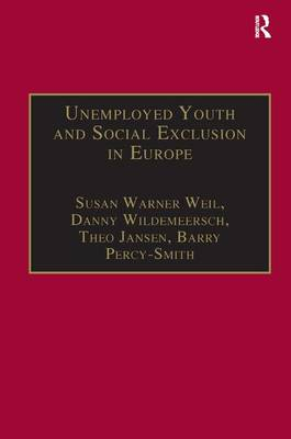 Unemployed Youth and Social Exclusion in Europe: Learning for Inclusion? (Hardback)