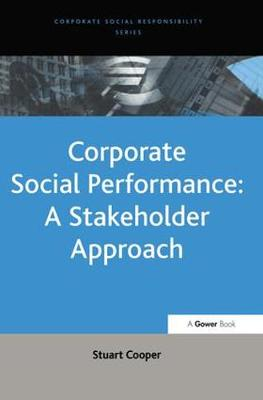 Corporate Social Performance: A Stakeholder Approach - Corporate Social Responsibility Series (Hardback)