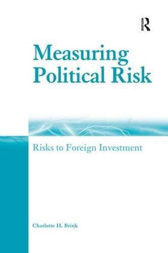 Measuring Political Risk: Risks to Foreign Investment (Hardback)