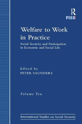 Welfare to Work in Practice: Social Security and Participation in Economic and Social Life - International Studies on Social Security FISS (Hardback)