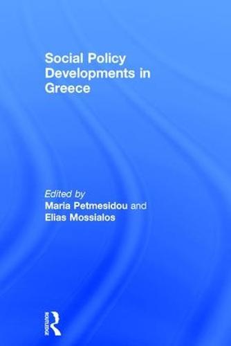 Social Policy Developments in Greece (Hardback)