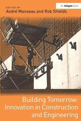 Building Tomorrow: Innovation in Construction and Engineering (Hardback)
