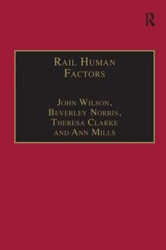 Rail Human Factors: Supporting the Integrated Railway (Hardback)