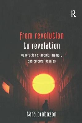From Revolution to Revelation: Generation X, Popular Memory and Cultural Studies (Paperback)