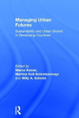 Managing Urban Futures: Sustainability and Urban Growth in Developing Countries (Hardback)