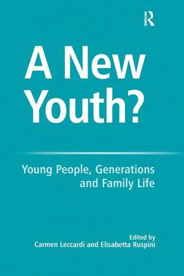 A New Youth?: Young People, Generations and Family Life (Hardback)
