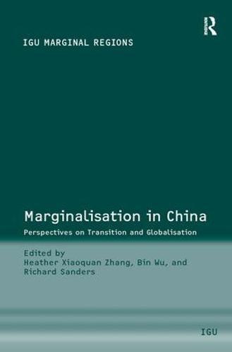 Marginalisation in China: Perspectives on Transition and Globalisation (Hardback)