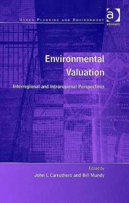 Environmental Valuation: Interregional and Intraregional Perspectives - Urban Planning and Environment (Hardback)