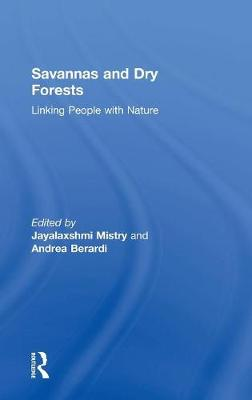 Savannas and Dry Forests: Linking People with Nature (Hardback)