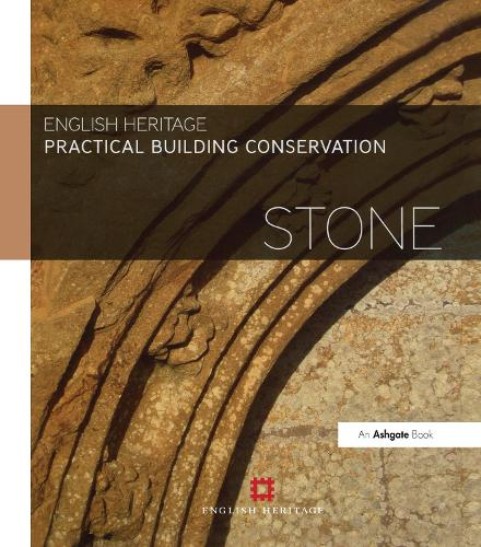Practical Building Conservation: Stone - Practical Building Conservation (Hardback)