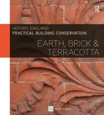 Practical Building Conservation: Earth, Brick and Terracotta - Practical Building Conservation (Hardback)