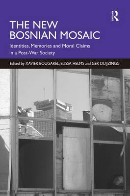 The New Bosnian Mosaic: Identities, Memories and Moral Claims in a Post-War Society (Hardback)