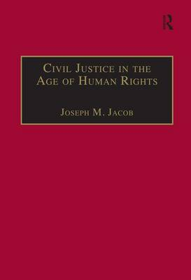 Civil Justice in the Age of Human Rights (Hardback)