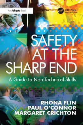 Safety at the Sharp End: A Guide to Non-Technical Skills (Paperback)